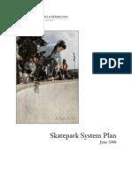 Skatepark System Plan June 2008