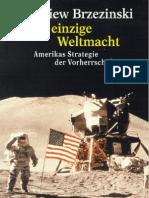 Zbigniew Brzezinski - Die Einzige Weltmacht - Amerikas Strategie Der Vorherrschaft