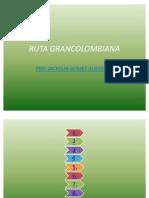 RUTA GRANCOLOMBIANA