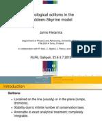 Jarmo Hietarinta- Topological solitons in the Faddeev-Skyrme model