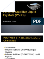 Polymer Stabilize Liquid Crystals (PSLCs)