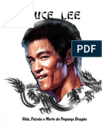 Bruce Lee-Vida, Paixão e Morte do Pequeno Dragão