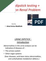 Urine Dipstick Testing + Common Renal Problem 2012