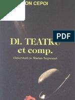 Cepoi, Ion, Dl. Teatru et comp. (Interviuri cu Marian Negrescu)