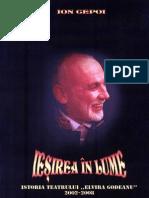 """Cepoi, Ion, Ieșirea în lume – Istoria Teatrului """"Elvira Godeanu"""" 2002 - 2008"""