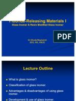 Fluoride Releasing Materials I