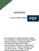 HERESIAS - CATOLICISMO ROMANO