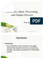 Hardware, Input, Processing, And Output Devices