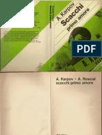 [Scacchi ITA Libro] - Karpov, Anatoly (Scacchi Primo Amore)