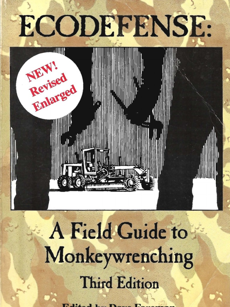 ecodefense a field guide to monkey wrenching