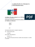 Italy.The book co-authored by Dr. S.A. Ostroumov in Italian Libraries. Environmental science. Man and the Biosphere. http://www.scribd.com/doc/81786812/