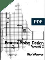 Process Piping Design Vol. 2, Rip Weaver