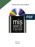 Um breve histórico sobre o Acervo do MIS-CE 2012