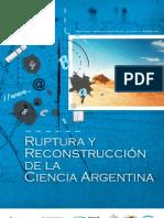 Ruptura y Reconstruccion de La Ciencia Argentina