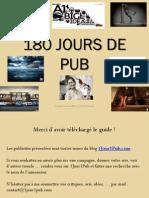 180 Jours de Pub