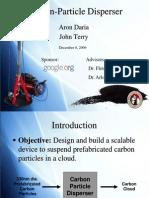 Carbon Particle Disperser Final Presentation 490B