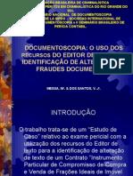 Documentoscopia - Uso Dos Recursos Do Editor de Texto Na Identificação Das Alterações e Fraudes Document a Is