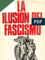 La Ilusión del fascismo. Un ensayo sobre los intelectuales y el Fascismo 1919-1945