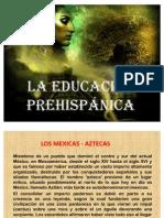LA EDUCACIÓN PREHISPÁNICA
