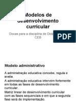 Modelos desenvolvimento Curricular