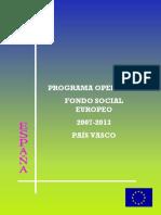 Programa Operativo Fondo Social Europeo 2007-2013. País Vasco (Es) / Operacional Programme European Social Fund 2007-2013. Basque Country (Spanish) / Europako Gizarte Funtsarako Programa Eragilea 2007-2013. Euskal Herria (Es)