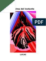 El Alma Del Instante / Lucas