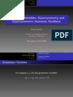 Grassmann Variables, Super Symmetry and Super Symmetric Harmonic Oscillator Anna Pachol