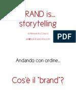 Brand is... Storytelling
