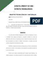 PROYECTO TECNOLOGICO actividad natural producto tecnologico IPEM Nº147
