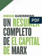 UN RESUMEN COMPLETO DE EL CAPITAL DE MARX  por Diego Guerrero