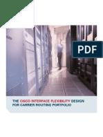 The Cisco Interface Flexibility Design for Carrier Routing Portfolio