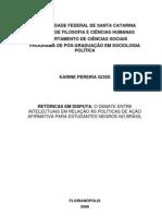 GOSS, Karine Pereira - Retóricas em disputa; o debate entre intelectuais em relação às políticas de ação afirmativa para estudantes negros no Brasil - Tese