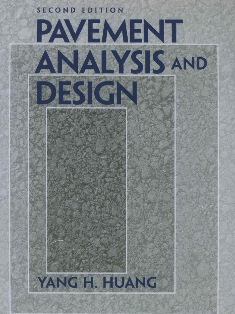 Pavement Analysis and Design by Yang H. Huang | Road Surface | Deformation  (Engineering)
