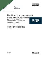 Planification Et Maintenance D'Une Infrastructure Reseau Ms Windows Server 2003 1 - Guide Pedagogique - Microsoft - Microsoft Corporation - 2003
