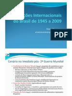 História das Relações Internacionais do Brasil - 1945-2009