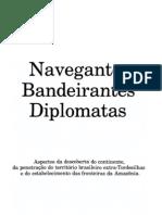 Navegantes, Bandeirantes, Diplomatas - um ensaio sobre a formação das fronteiras do Brasil