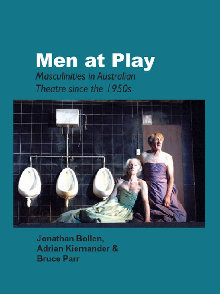 Men at Play Masculinities in Australian Theatre Since the 1950s ...