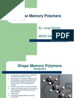 Shape Memory Polymers Jorge Ramos