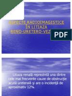 ASPECTE RADIOIMAGISTICE ÎN LITIAZA RENO-URETERO-VEZICALA