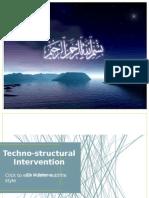 Techno Structural Intervention