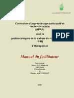 Curriculum d'apprentissage participatif et recherche action (APRA) pour la gestion intégrée de la culture de riz de bas-fonds (GIR) à Madagascar -- Manuel du facilitateur