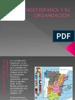 EL ESTADO ESPAÑOL Y SU ORGANIZACIÓN