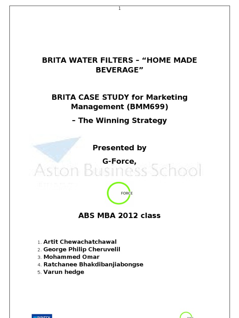"""brita case Free essay: brita water filters – """"home made beverage"""" brita case study for marketing management (bmm699) – the winning strategy presented by g-force, [pic]."""