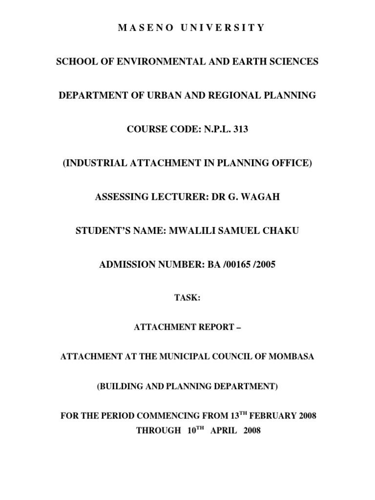 student industrial attachment s report A report on a two month industrial attachment at university of somalia (uniso) jomo kenyatta university of agriculture and technology (jkuat) school of human resource and development (shrd) a report on student compulsory supervised industral.