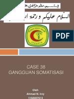 Case 38 (Gangguan Somatisasi