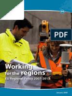 Working for the regions. EU regional policy 2007-2013 (Eng) / Al servicio de las regiones. Política regional de la UE 2007-2013 (Ing) / Eskualdeentzako lanean. EBko eskualde politika 2007-2013 (Ing)
