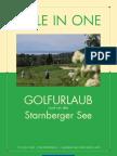 Hole in One - Golfurlaub am Starnberger See