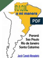 Brasil a Mi Manera. Parana, Sao Paulo, Santa Catarina y Rio de Janeiro-Digital