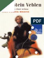 Diggins, John Patrick -  Thorstein Veblen. Teórico de la clase ociosa