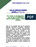 DE LA GRACIA HABÉIS CAÍDO...